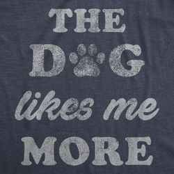 Mens The Dog Likes Me More Tshirt Furbaby Pet Puppy Animal Lover Sarcastic Graphic Novelty Tee (Heather Navy) - XL Thumbnail