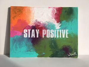 ". ""Stay Positive"" / positive art painting by artist W.C-M.T.L for Sale in Arlington, VA"