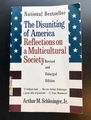 """""""The Disuniting of America: Reflections on a Multicultural Society"""" by Arthur Meier Schlesinger (Paperback) for Sale in Leesburg, VA"""