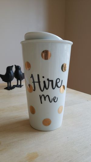 "Francesca's ""Hire Me"" Thermal Mug for Sale in Montgomery Village, MD"