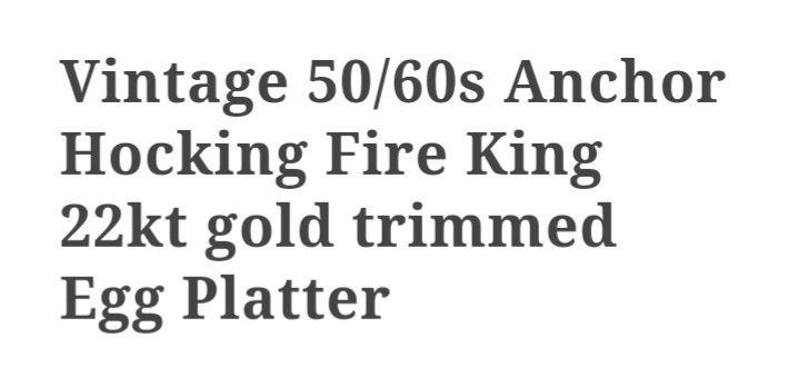 Vintage 50s-60s Anchor Hocking Fire King 22kt Gold Trim Egg Plate