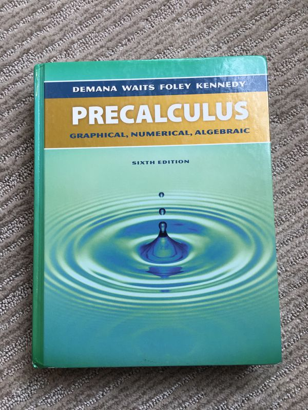 Pearson Precalculus Textbook Sixth Edition (Demana Waits Foley Kennedy) for  Sale in Hopkins, MN - OfferUp