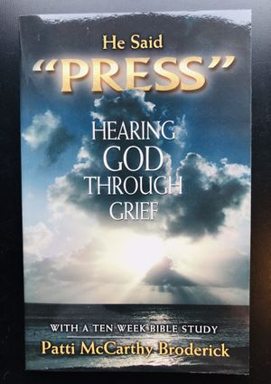 """""""He Said Press - Hearing God Through Grief"""" by Patti Broderick (Paperback) for Sale in Leesburg, VA"""