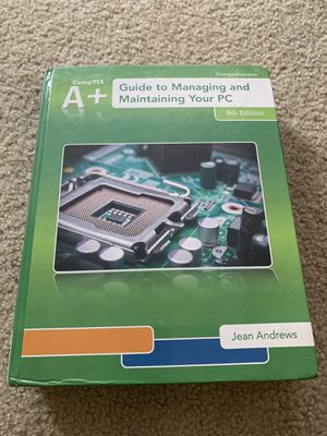 A+ Guide to Managing & Maintaining Your PC 8th Edition for Sale in Chevy Chase, MD