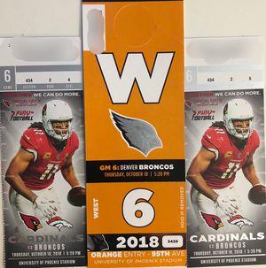 Cardinals Vs Broncos 2 tickets W/ parking pass for Sale in Phoenix, AZ