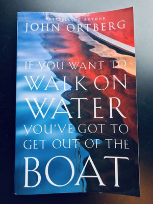 """""""If You Want to Walk on Water, You've Got to Get Out of the Boat"""" by John Ortberg (Paperback) for Sale in Leesburg, VA"""