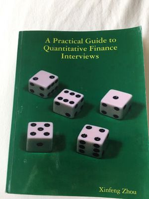 A Practical Guide to Quantitative Finance Interviews - Xinfeng Zhou for Sale in Baltimore, MD