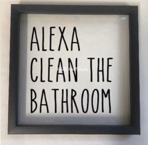 Photo Alexa or Google Clean the Bathroom Sign Decor