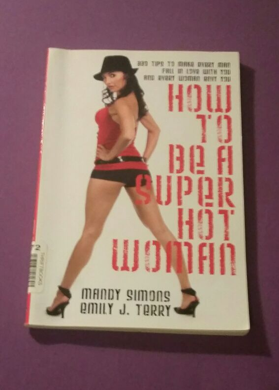 How To Be A Super Hot Woman Book