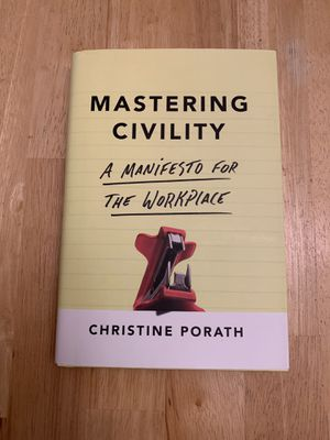 Mastering Civility Book by Christine Porath for Sale in Foster City, CA