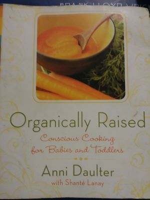 Organically Raised Infant and Toddler Cookbook for Sale in Pittsburgh, PA