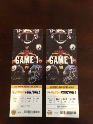 2 tickets for Steelers Vs Titans Preseason tickets 8-25-18 for Sale in Ashburn, VA