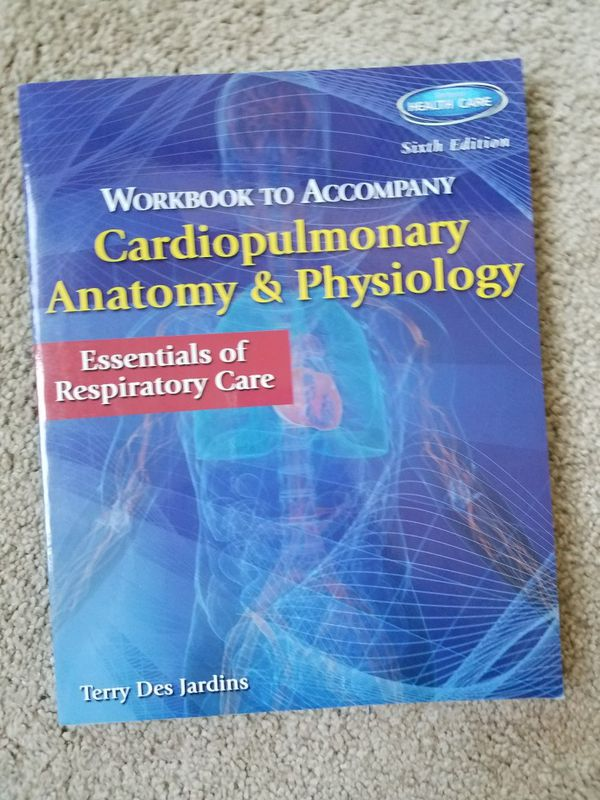 Cardiopulmonary Anatomy and Physiology , Essentials for Respiratory Care