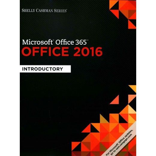 Shelly Cashman Series Microsoft Office 365 Office 2016