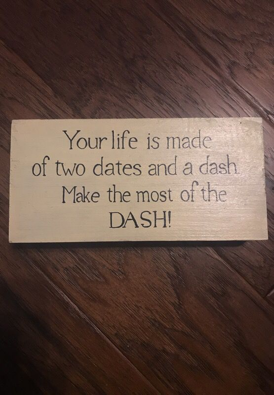 your life is made of two dates and a dash