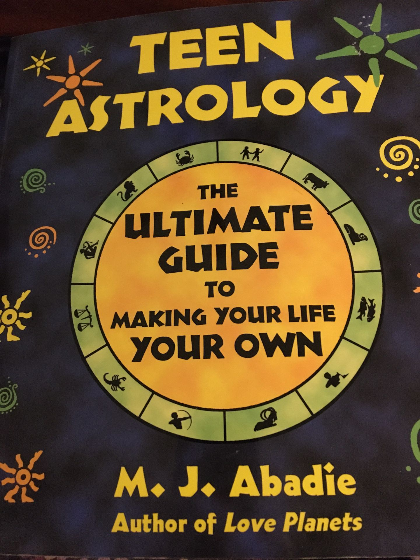 Teen Astrology The Ultimate Guide to Making your Life your Own