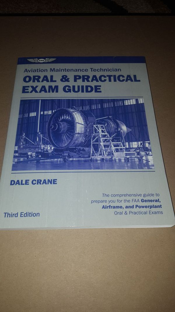 ASA Aviation Maintenance Technician Oral and Practical Exam Guide 3rd  Edition by Dale Crane for Sale in Los Angeles, CA - OfferUp