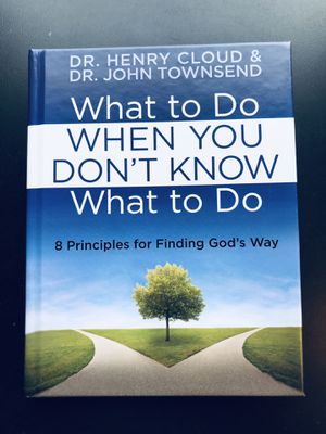 """""""What to Do When You Don't Know What to Do: 8 Principles for Finding God's Way"""" by Dr. Henry Cloud and Dr. John Townsend (Hardback) for Sale in Leesburg, VA"""