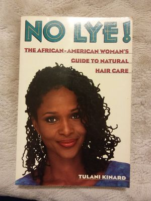 """""""NO LYE"""" THE BLACK WOMAN'S GUIDE TO NATURAL HAIR CARE!"""" for Sale in Baltimore, MD"""