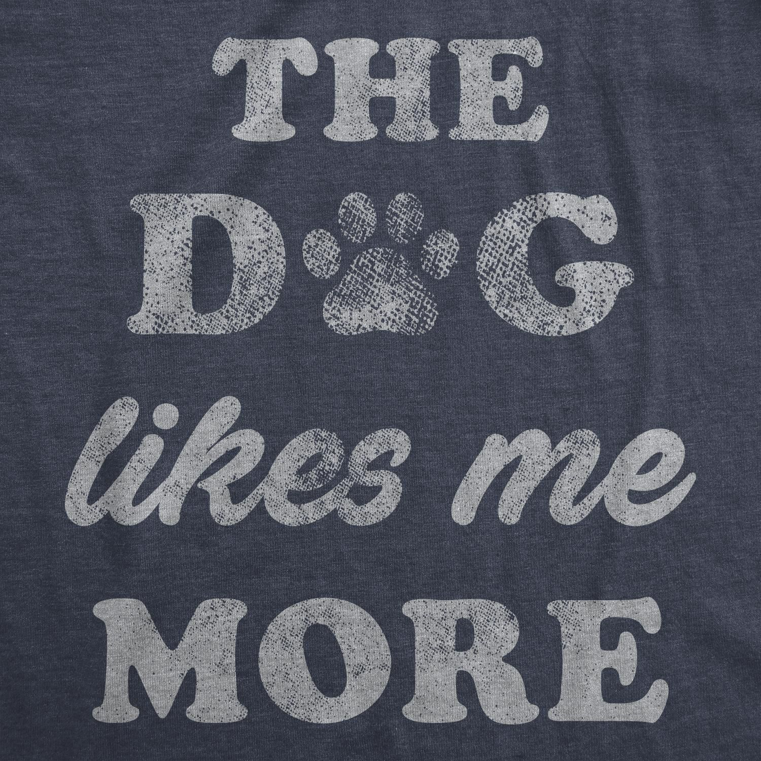 Mens The Dog Likes Me More Tshirt Furbaby Pet Puppy Animal Lover Sarcastic Graphic Novelty Tee (Heather Navy) - XL