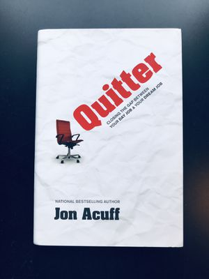 """""""Quitter: Closing the Gap Between Your Day Job & Your Dream Job"""" by Jon Acuff (Hardback) - *NEW* for Sale in Leesburg, VA"""