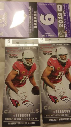 Cardinals vs Broncos $130 for 2 tickets and parking pass for Sale in Phoenix, AZ
