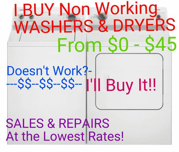 I BUY$$ BROKEN WASHERS AND DRYERS for Sale in El Paso, TX - OfferUp