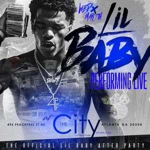LIL BABY PERFORMING LIVE AT THE CITY text thecity to 545454 for discount text for Sale in Atlanta, GA