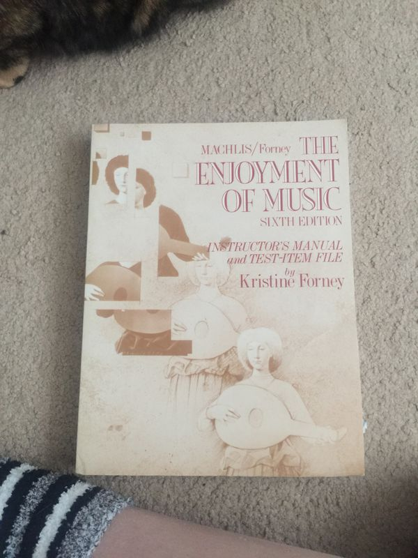 The Enjoyment Of Music Sixth Edition Instructor S Manual And Test File By Kristine Forney For Sale In North Syracuse NY OfferUp