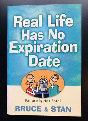 """""""Real Life Has No Expiration Date: Failure is Not Fatal"""" by Bruce Bickel (Paperback) for Sale in Leesburg, VA"""