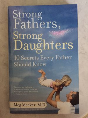 Strong Fathers, Strong Daughters: 10 Secrets Every Father Should Know for Sale in Springfield, VA