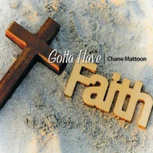 Chane Mattoon - Gotta Have Faith [CD]
