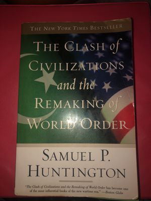 The Clash Of Civilizations And The Remaking Of World Order For