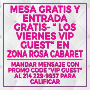 """Mesa vip y entrada Gratis!!! """"Vip Guest"""" 🚨 Zona Rosa los Viernes Manda un mesaje con la palabra de promo code """"Vip Guests"""" al """" para for Sale in Dallas, TX"""