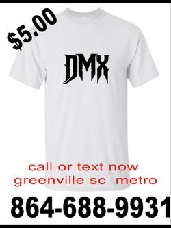 $10.00 Rip  Shirts Custom Made And Dmx Shirts For Greenville Sc Metro And Spartenburge Tap Picture For Full Contact View Thumbnail