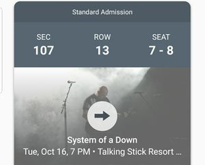 2 tickets to System of a Down 10-16 Section 107 Row 13 for Sale in Phoenix, AZ